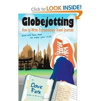 Globejotting: How to Write Extraordinary Travel Journals (and still have time to enjoy your trip!) [Paperback]