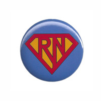 Super RN Registered Nurse Pinback Button Badge