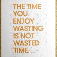 ** Happiness Is...** - Wasting Time