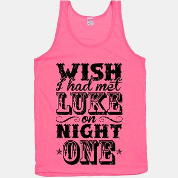 Wish I Had Met Luke On Night One