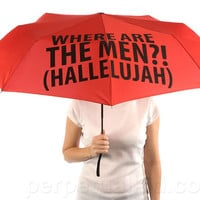 WHERE ARE THE MEN?! (HALLELUJAH) UMBRELLA