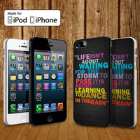 Life Quote Dance In The Rain case for iPhone 4, 4S, 5, 5S, 5C and Samsung Galaxy S3, S4