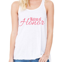 Matron Of Honor Party Bachelorette Party Bella Flowy Tank Top Wedding Shirt Bride Birdesmaid Entourage White Tank with Pink B-259
