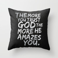 The more you trust god, the more he amazes you Throw Pillow by Sara Eshak