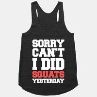 Sorry Can't, I Did Squats Yesterday