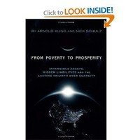 Amazon.com: From Poverty to Prosperity: Intangible Assets, Hidden Liabilities and the Lasting Triumph over Scarcity (9781594032509): Arnold Kling, Nick Schulz: Books