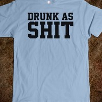 Funny 'Drunk as Shit' Comedy T-Shirt