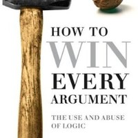 How to Win Every Argument: The Use and Abuse of Logic:Amazon:Kindle Store