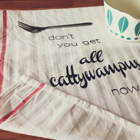 Cattywampus Kitchen Towel Housewares Tea Towel Screen Print Dish Towel Don't You Get All Cattywampus Now Typography Decor Towel