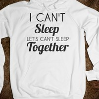 can't sleep together - glamfoxx.com - Skreened T-shirts, Organic Shirts, Hoodies, Kids Tees, Baby One-Pieces and Tote Bags