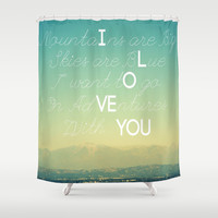 Adventures and I Love You Shower Curtain by RichCaspian | Society6