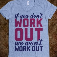 If You Don't Work Out We Won't Work Out