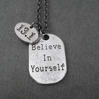 BELIEVE IN YOURSELF 13.1 Half Marathon Pewter Pendant Necklace - Pewter Half Marathon Charm and Believe Dog Tag Style Charm - Gunmetal chain