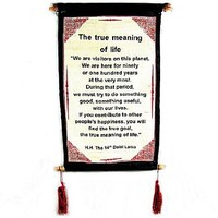 "DALAI LAMA QUOTES ~ Cotton Canvas Scroll ~ ""The True Meaning of Life"" ~ Natural White Color"