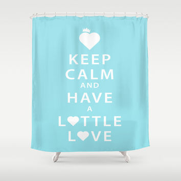 Keep Calm and Have a Lottle Love Blue Shower Curtain by Lottle