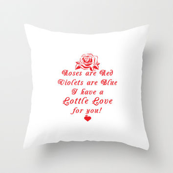 Roses are Red Love Lottle Quote Throw Pillow by Lottle