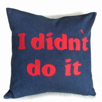 Funny Man Cave Pillow I Didn't Do It Text by PillowThrowDecor