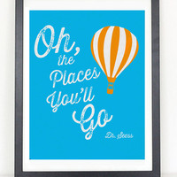 Oh the Places You'll Go - Dr. Seuss from Coliseum Graphics