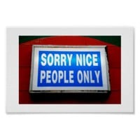 Sorry nice people only