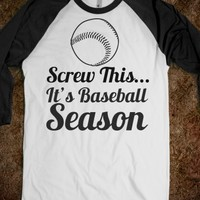 screw this...it's baseball season - glamfoxx.com - Skreened T-shirts, Organic Shirts, Hoodies, Kids Tees, Baby One-Pieces and Tote Bags