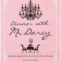 Dinner with Mr. Darcy Cookbook