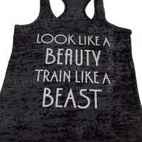 Look like a Beauty Train like a Beast. Look like a Beauty Train like a Beast Tank Top. Crossfit. Running. Gym.