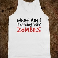 WHAT AM I TRAINING FOR?ZOMBIES - glamfoxx.com - Skreened T-shirts, Organic Shirts, Hoodies, Kids Tees, Baby One-Pieces and Tote Bags
