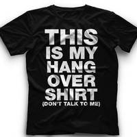 This Is My Hang Over Shirt Dont Talk To Me - T-Shirt -This Is My Hang Over Shirt Dont Talk To Me- Graphic - T