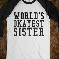 WORLD'S OKAYEST SISTER B TEE - glamfoxx.com - Skreened T-shirts, Organic Shirts, Hoodies, Kids Tees, Baby One-Pieces and Tote Bags