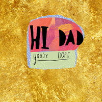 HI DAD you're dope Fathers Day card
