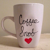 Handwritten Coffee Mug, humorous coffee mug, coffee snob mug, funny coffee mug