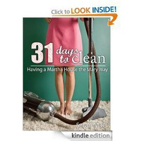 31 Days to Clean - Having a Martha House the Mary Way [Kindle Edition]