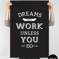 Typographic Quote, Printable File, Vintage Retro Poster, Dream quote - Dreams don't work unless you do.