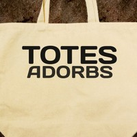 TOTES ADORBS - glamfoxx.com - Skreened T-shirts, Organic Shirts, Hoodies, Kids Tees, Baby One-Pieces and Tote Bags