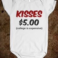 KISSES $5.00 (COLLEGE IS EXPENSIVE)