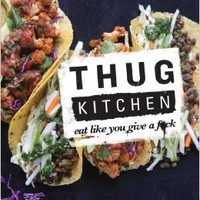 Thug Kitchen: Eat Like You Give a F*ck Hardcover – October 7, 2014