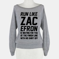 Run Like Zac Efron Is Waiting For You At The Finish Line