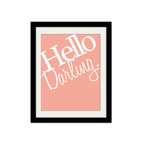 "Hello Darling. Valentines Day. Simple Print. Modern. Gift Idea for her. Trendy. Pink and White. 8.5x11"" Print"