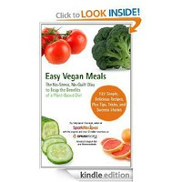 Easy Vegan Meals by SparkPeople: The No-Stress, No-Guilt Way to Reap The Benefits of a Plant-Based Diet [Kindle Edition]