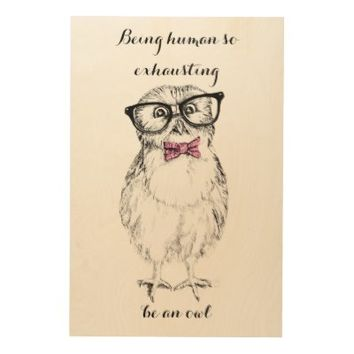 Nerdy owlet being human so exhausting be an owl