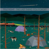 TItle Fight - The Last Thing You Forget - Music