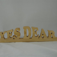 Wood Word-Art Shelf Sitter Home Decor Yes Dear Handmade From Pine