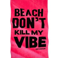 Beach Don'T Kill My Vibe Towel