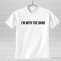 I'm With The Band T-shirt | Screen Printed I'm With The Band Tee