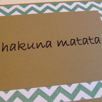 Hakuna Matata Green Chevron Lyric Note Card by prettypetalspaper