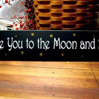 I love you to the moon and back Wood Sign Children | CountryWorkshop - Folk Art & Primitives on ArtFire