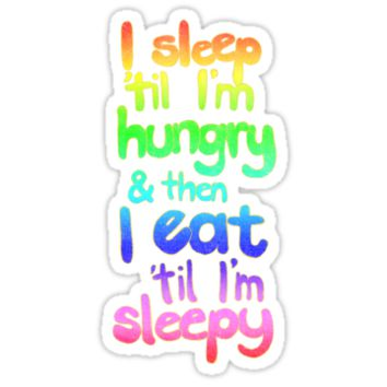 Sleepy / Hungry