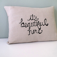 Pillow Cover Cushion Cover It&#x27;s Beautiful by SweetnatureDesigns