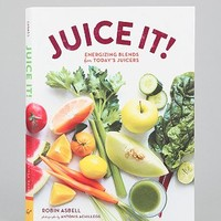 Juice It!: Energizing Blends For Today's Juicers By Robin Asbell & Antonis Achilleos - Urban Outfitters