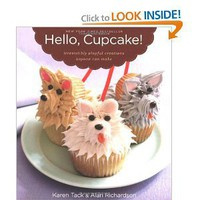 Amazon.com: Hello, Cupcake!: Irresistibly Playful Creations Anyone Can Make (9780618829255): Karen Tack, Alan Richardson: Books